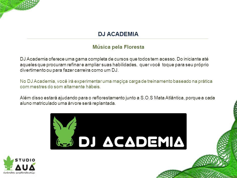 DJ ACADEMIA Música pela Floresta DJ Academia oferece uma gama completa de cursos que todos tem acesso.