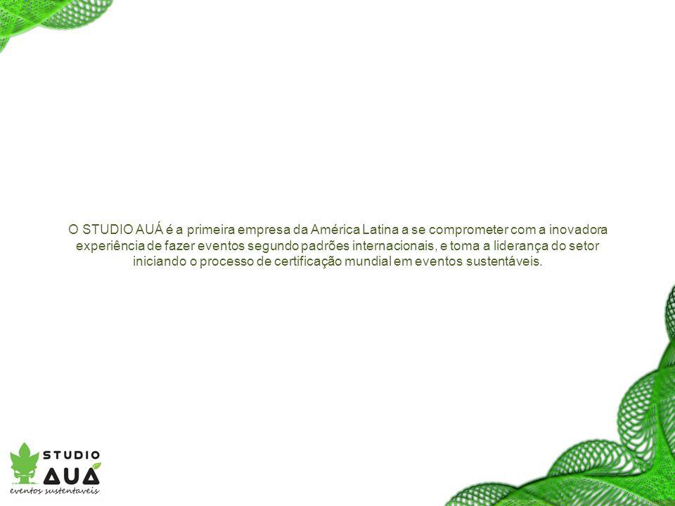 O STUDIO AUÁ é a primeira empresa da América Latina a se comprometer com a inovadora experiência de fazer eventos segundo padrões internacionais, e toma a liderança do setor iniciando o processo de certificação mundial em eventos sustentáveis.