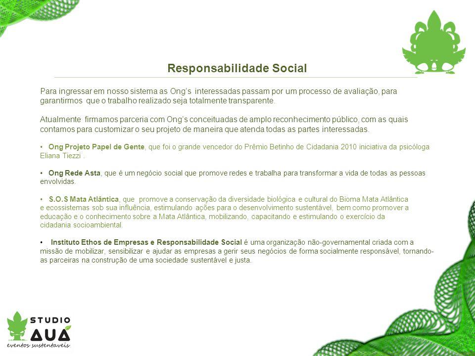 Responsabilidade Social Para ingressar em nosso sistema as Ongs interessadas passam por um processo de avaliação, para garantirmos que o trabalho realizado seja totalmente transparente.