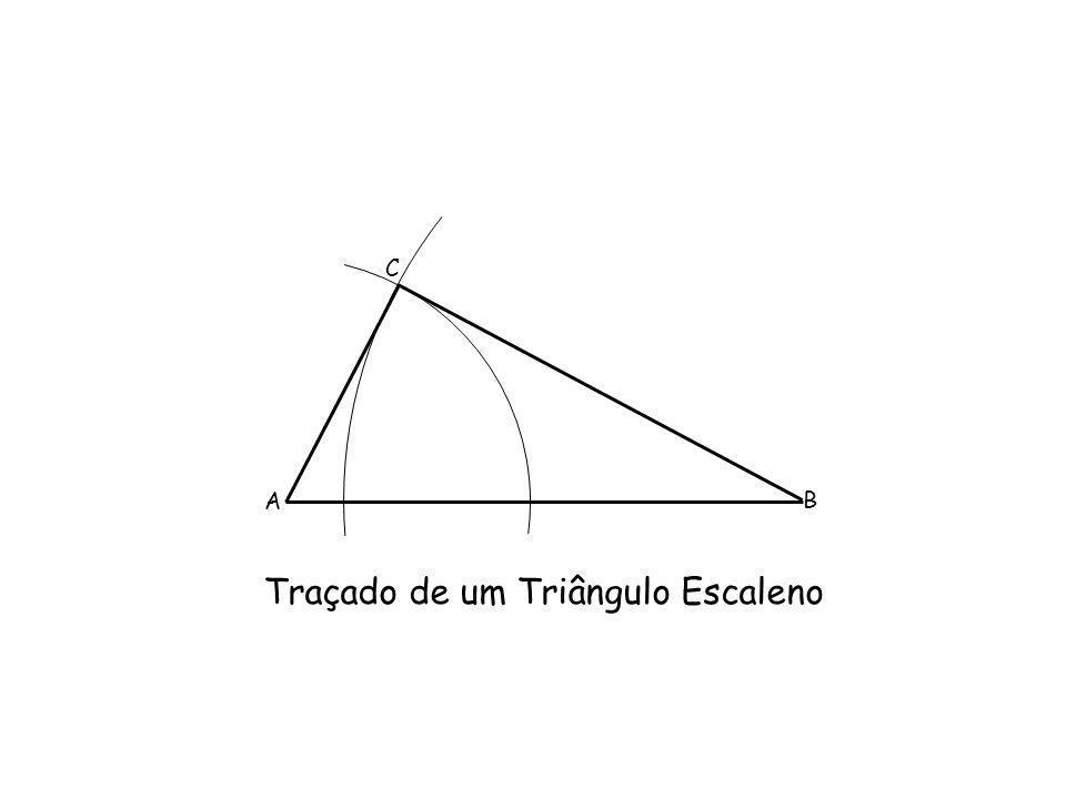 Traçado de um Triângulo Escaleno A B C