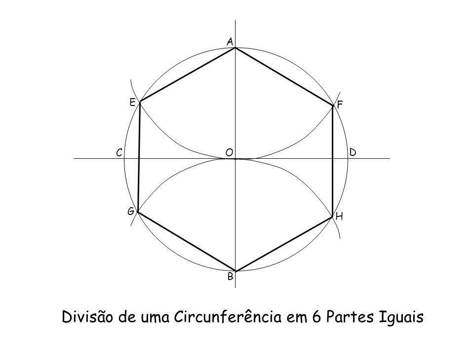 Divisão de uma Circunferência em 6 Partes Iguais A B C D O. E F G H