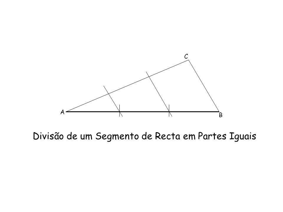 Divisão de um Segmento de Recta em Partes Iguais C A B