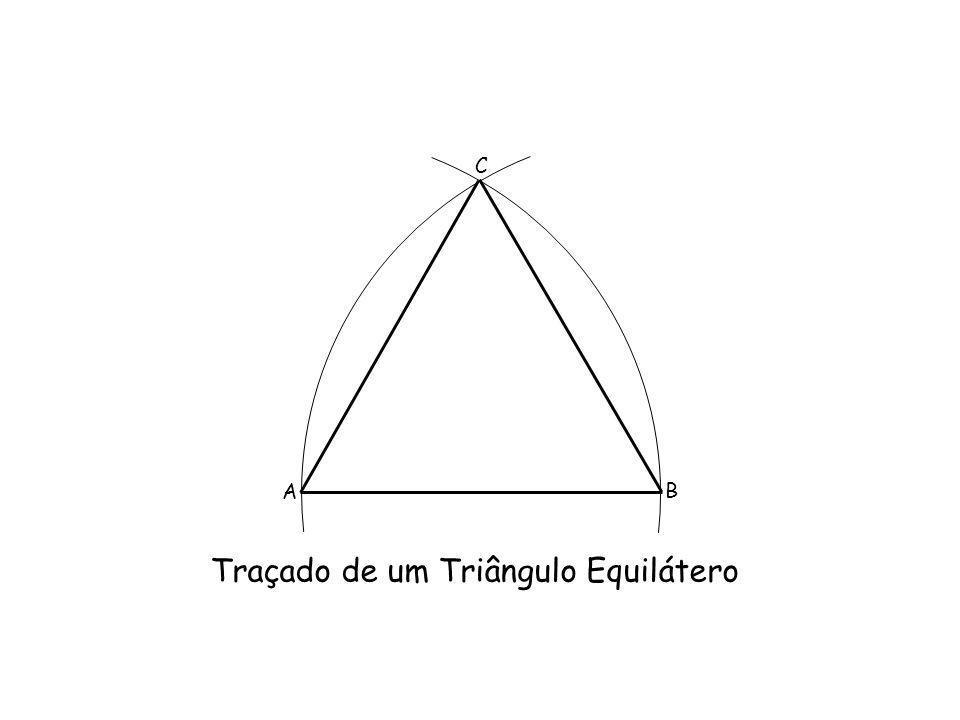 Traçado de um Triângulo Equilátero A B C