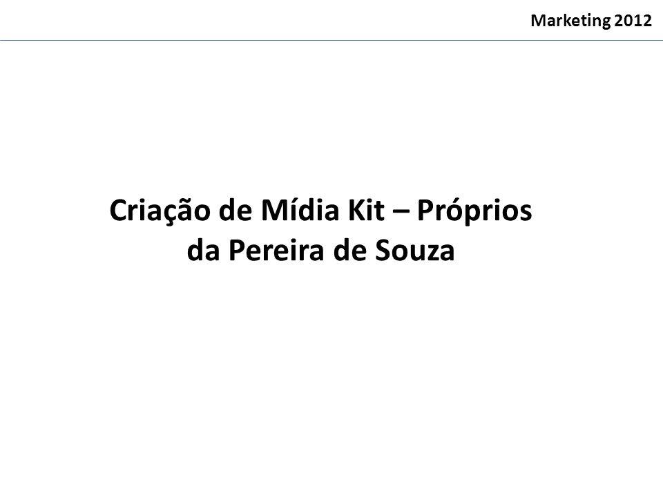 Criação de Mídia Kit – Próprios da Pereira de Souza Marketing 2012