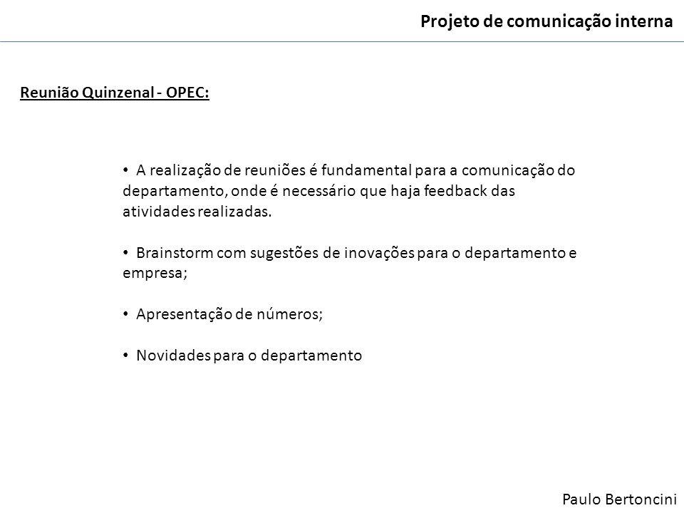 Projeto de comunicação interna Reunião Quinzenal - OPEC: A realização de reuniões é fundamental para a comunicação do departamento, onde é necessário
