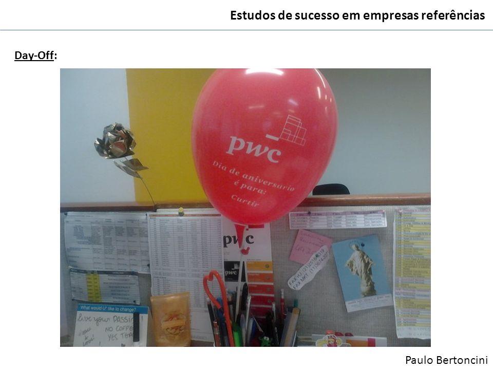 Estudos de sucesso em empresas referências Day-Off: Paulo Bertoncini