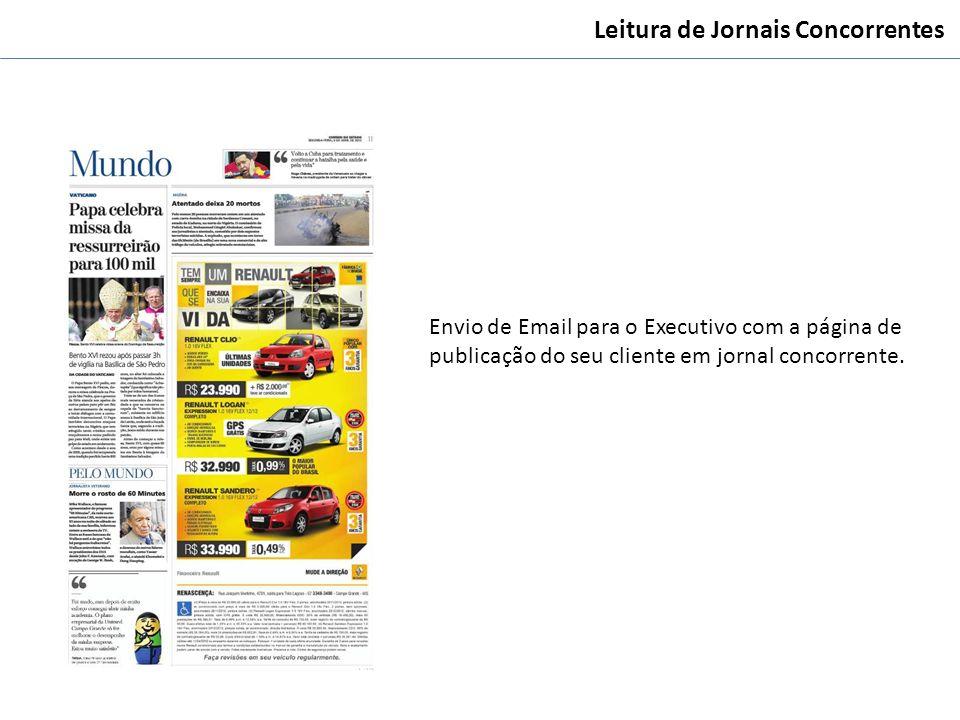 Leitura de Jornais Concorrentes Envio de Email para o Executivo com a página de publicação do seu cliente em jornal concorrente.