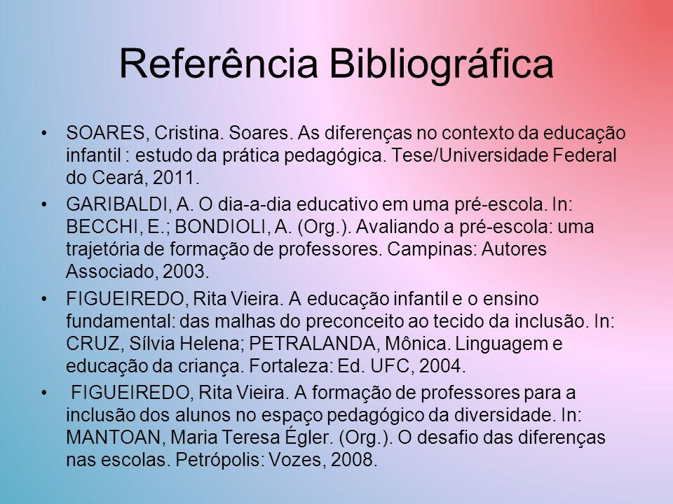 Referência Bibliográfica SOARES, Cristina.Soares.