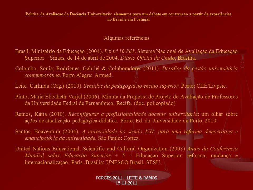 Política de Avaliação da Docência Universitária: elementos para um debate em construção a partir de experiências no Brasil e em Portugal Algumas referências Brasil.