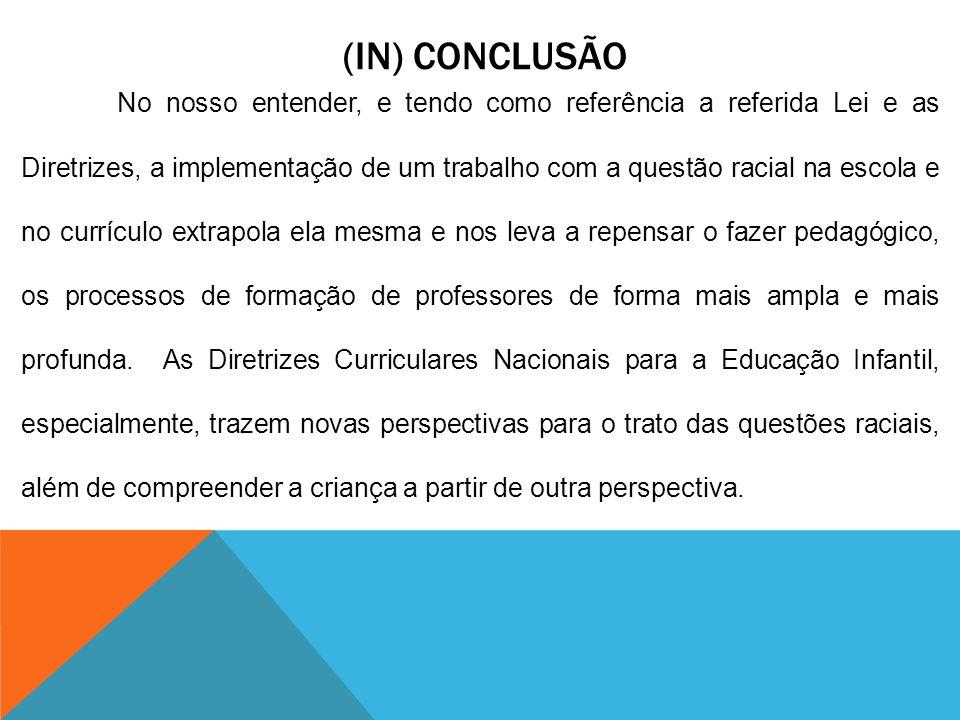 REFERÊNCIAS BIBLIOGRÁFICAS ABRAMOWICZ, Anete; Gomes, Nilma Lino (orgs.).