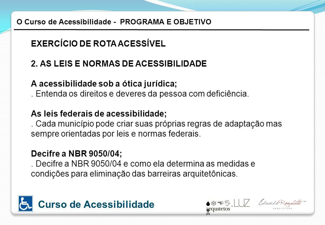STEI N Curso de Acessibilidade O Curso de Acessibilidade - PROGRAMA E OBJETIVO EXERCÍCIO DE ROTA ACESSÍVEL 2.