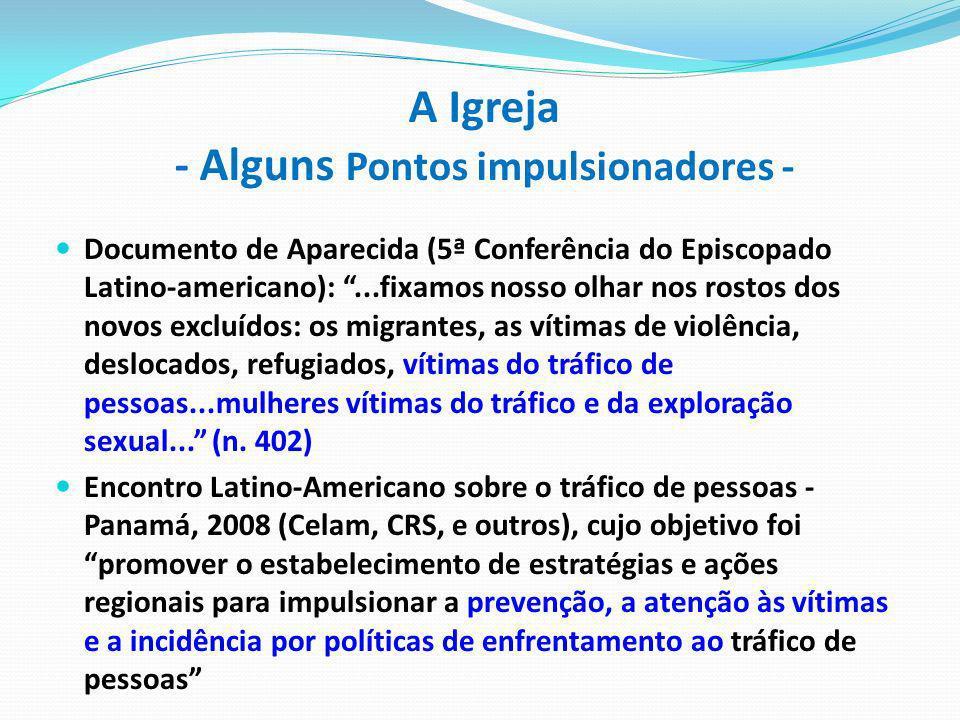 A Igreja - Alguns Pontos impulsionadores - Documento de Aparecida (5ª Conferência do Episcopado Latino-americano):...fixamos nosso olhar nos rostos do