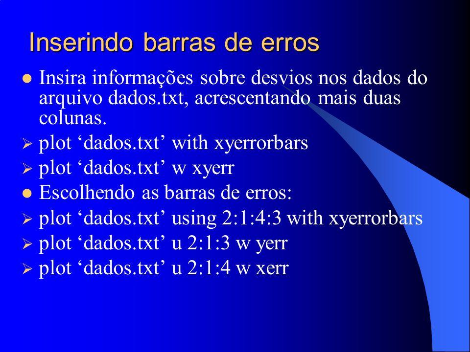 Formatando o gráfico Identificando os eixos set xlabel Tempo (s) set ylabel Espaço (m) plot dados.txt u 2:1 Inserindo título para as curvas plot dados.txt u 2:1 title espaço plot dados.txt u 2:1 title espaço, 2*x t reta Inserindo título para o gráfico set title Espaço x Tempo
