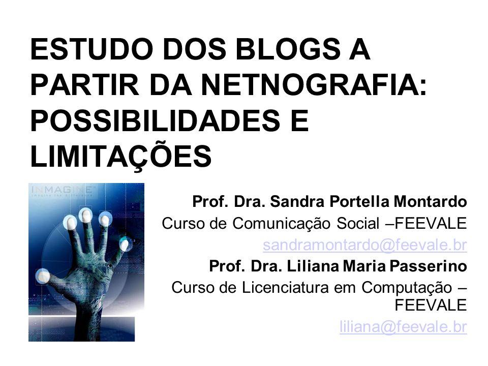 ESTUDO DOS BLOGS A PARTIR DA NETNOGRAFIA: POSSIBILIDADES E LIMITAÇÕES Prof.