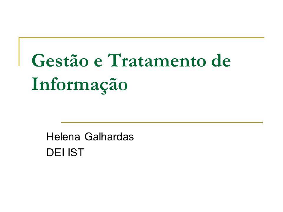 Gestão e Tratamento de Informação Helena Galhardas DEI IST
