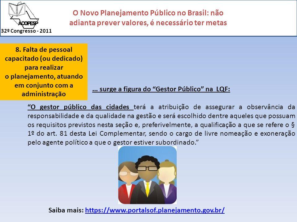 O Novo Planejamento Público no Brasil: não adianta prever valores, é necessário ter metas 32º Congresso - 2011... surge a figura do Gestor Público na