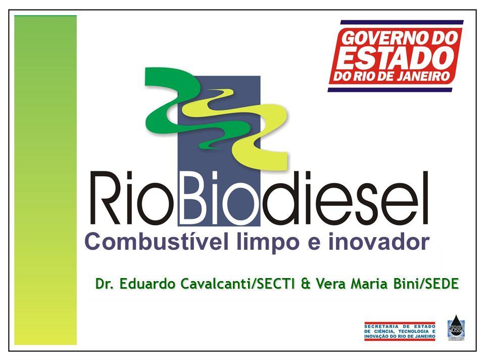 Combustível limpo e inovador Dr. Eduardo Cavalcanti/SECTI & Vera Maria Bini/SEDE