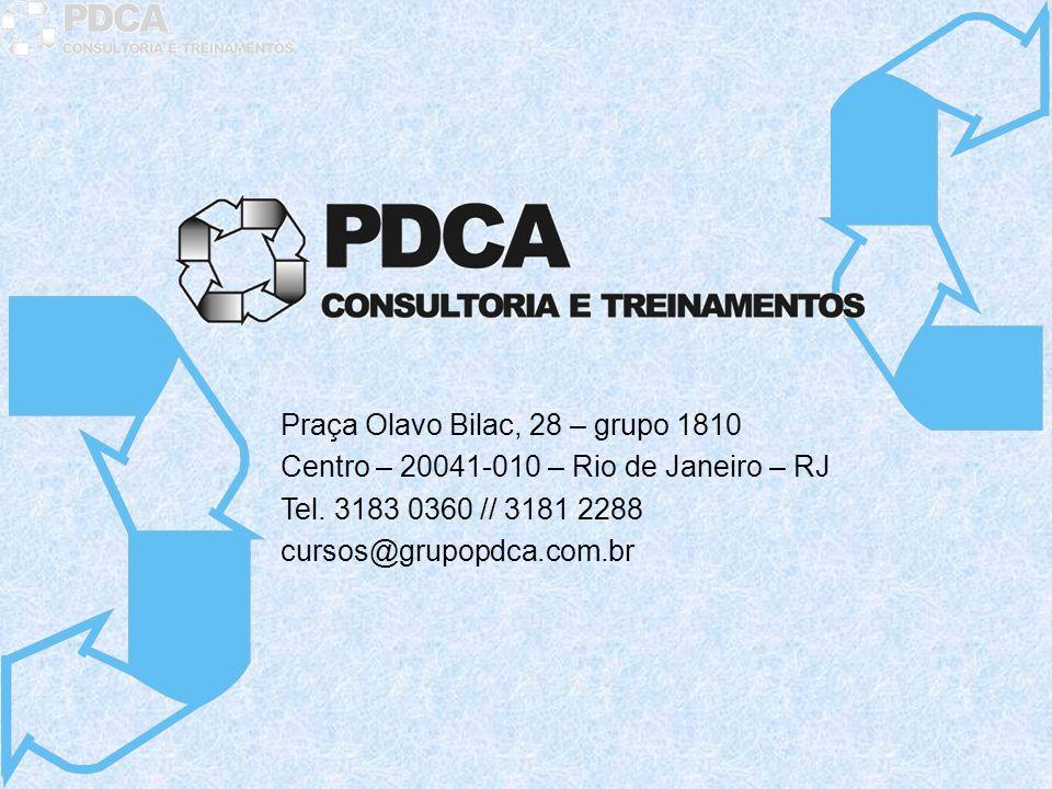 Praça Olavo Bilac, 28 – grupo 1810 Centro – 20041-010 – Rio de Janeiro – RJ Tel. 3183 0360 // 3181 2288 cursos@grupopdca.com.br