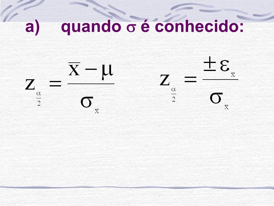 b) Se a população não tem distribuição aproximadamente normal Aumente o tamanho da amostra n para n 30 de modo a desenvolver uma estimativa do intervalo.