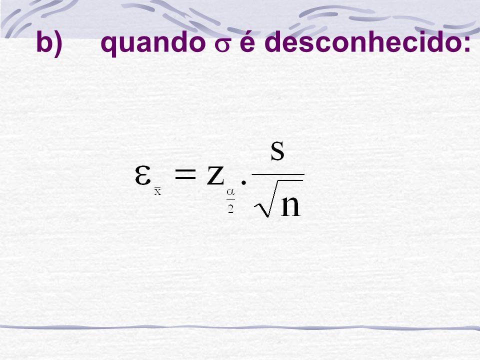 O uso da fórmula acima exige um valor para o desvio-padrão da população.