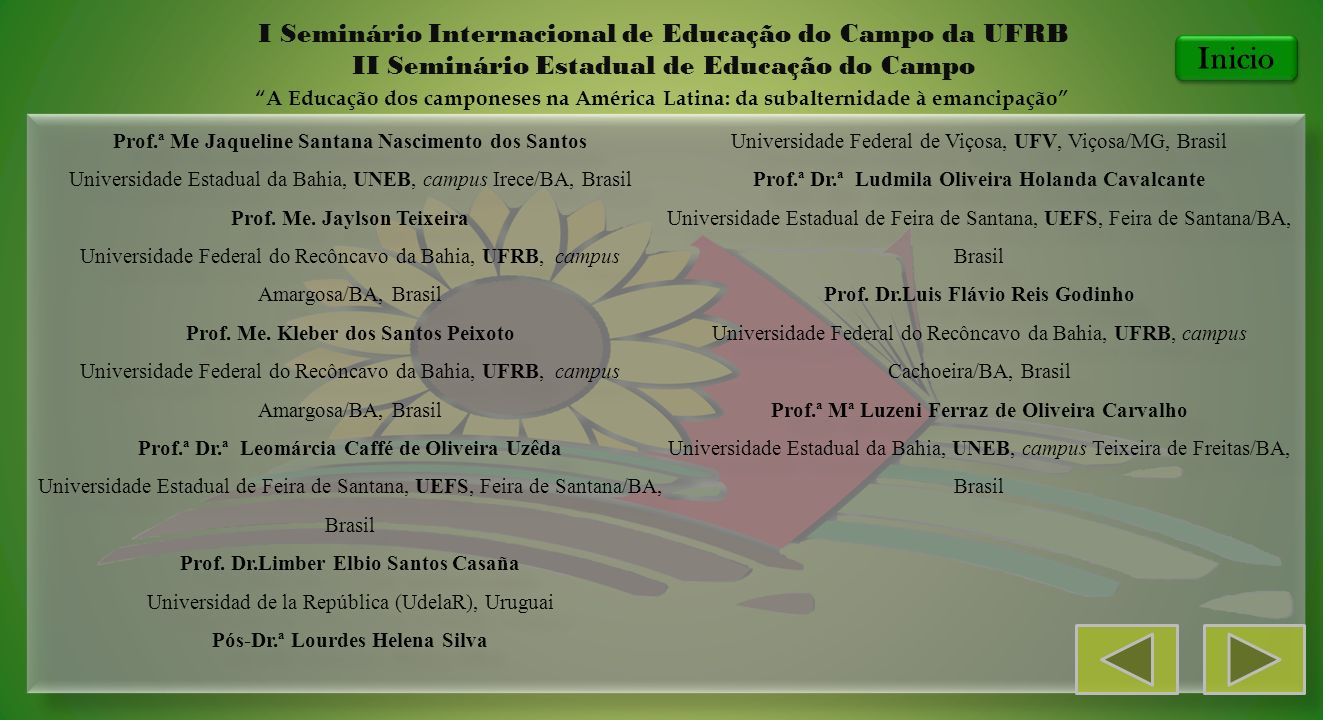 Prof.ª Me Jaqueline Santana Nascimento dos Santos Universidade Estadual da Bahia, UNEB, campus Irece/BA, Brasil Prof. Me. Jaylson Teixeira Universidad