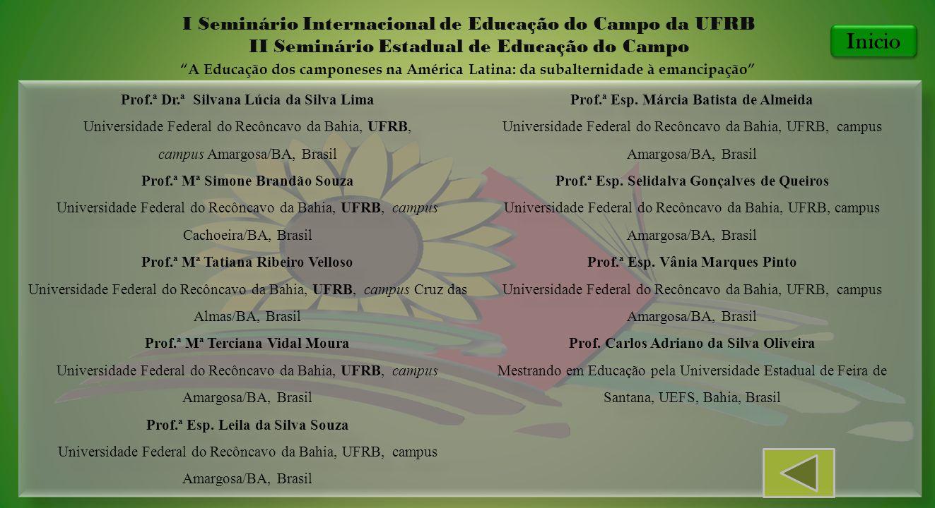 Prof.ª Dr.ª Silvana Lúcia da Silva Lima Universidade Federal do Recôncavo da Bahia, UFRB, campus Amargosa/BA, Brasil Prof.ª Mª Simone Brandão Souza Un
