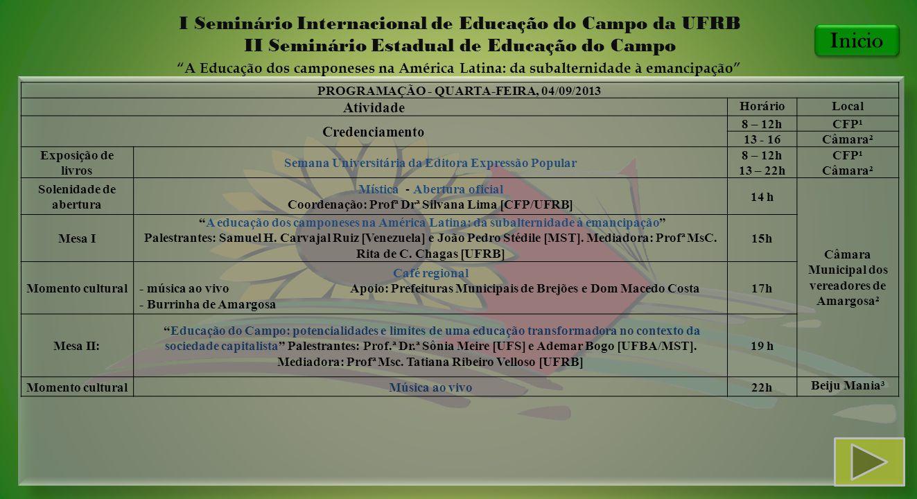 I Seminário Internacional de Educação do Campo da UFRB II Seminário Estadual de Educação do Campo A Educação dos camponeses na América Latina: da suba