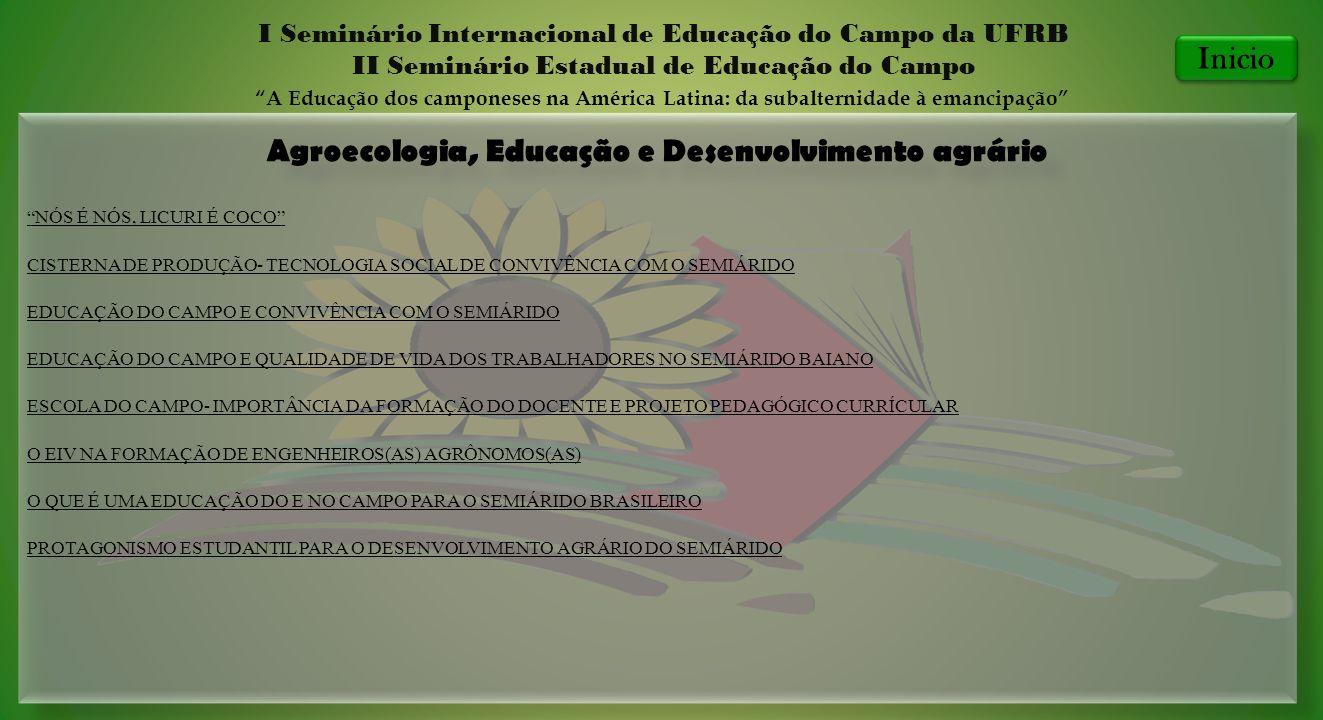 Agroecologia, Educação e Desenvolvimento agrário I Seminário Internacional de Educação do Campo da UFRB II Seminário Estadual de Educação do Campo A E