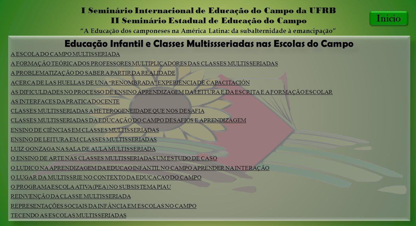 Educação Infantil e Classes Multissseriadas nas Escolas do Campo I Seminário Internacional de Educação do Campo da UFRB II Seminário Estadual de Educa