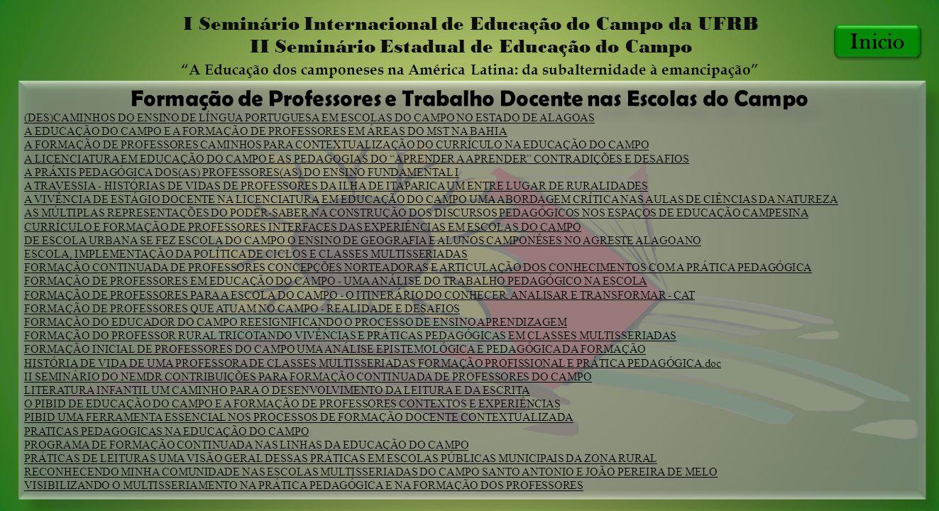 Formação de Professores e Trabalho Docente nas Escolas do Campo I Seminário Internacional de Educação do Campo da UFRB II Seminário Estadual de Educaç