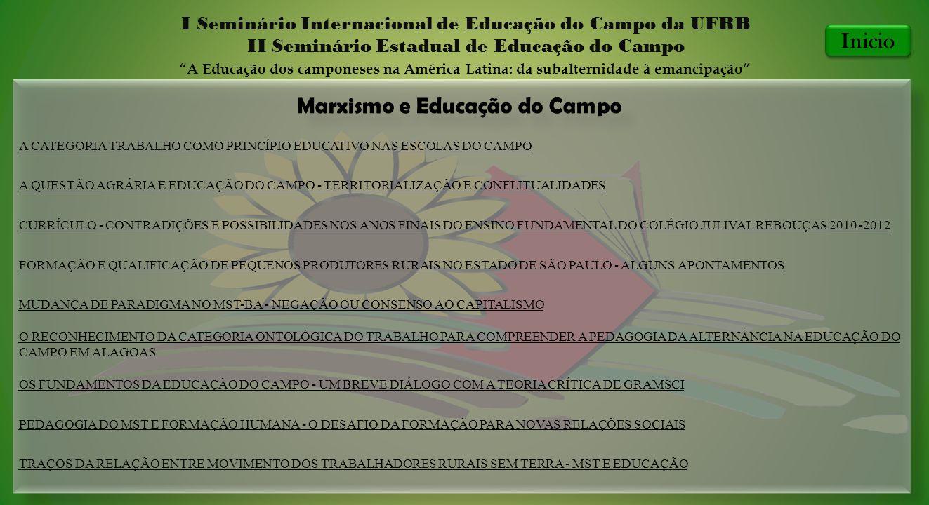 Marxismo e Educação do Campo I Seminário Internacional de Educação do Campo da UFRB II Seminário Estadual de Educação do Campo A Educação dos campones