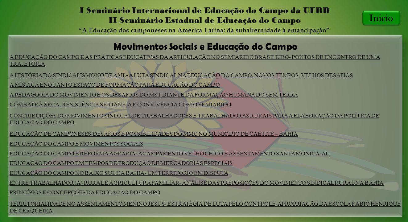 Movimentos Sociais e Educação do Campo I Seminário Internacional de Educação do Campo da UFRB II Seminário Estadual de Educação do Campo A Educação do