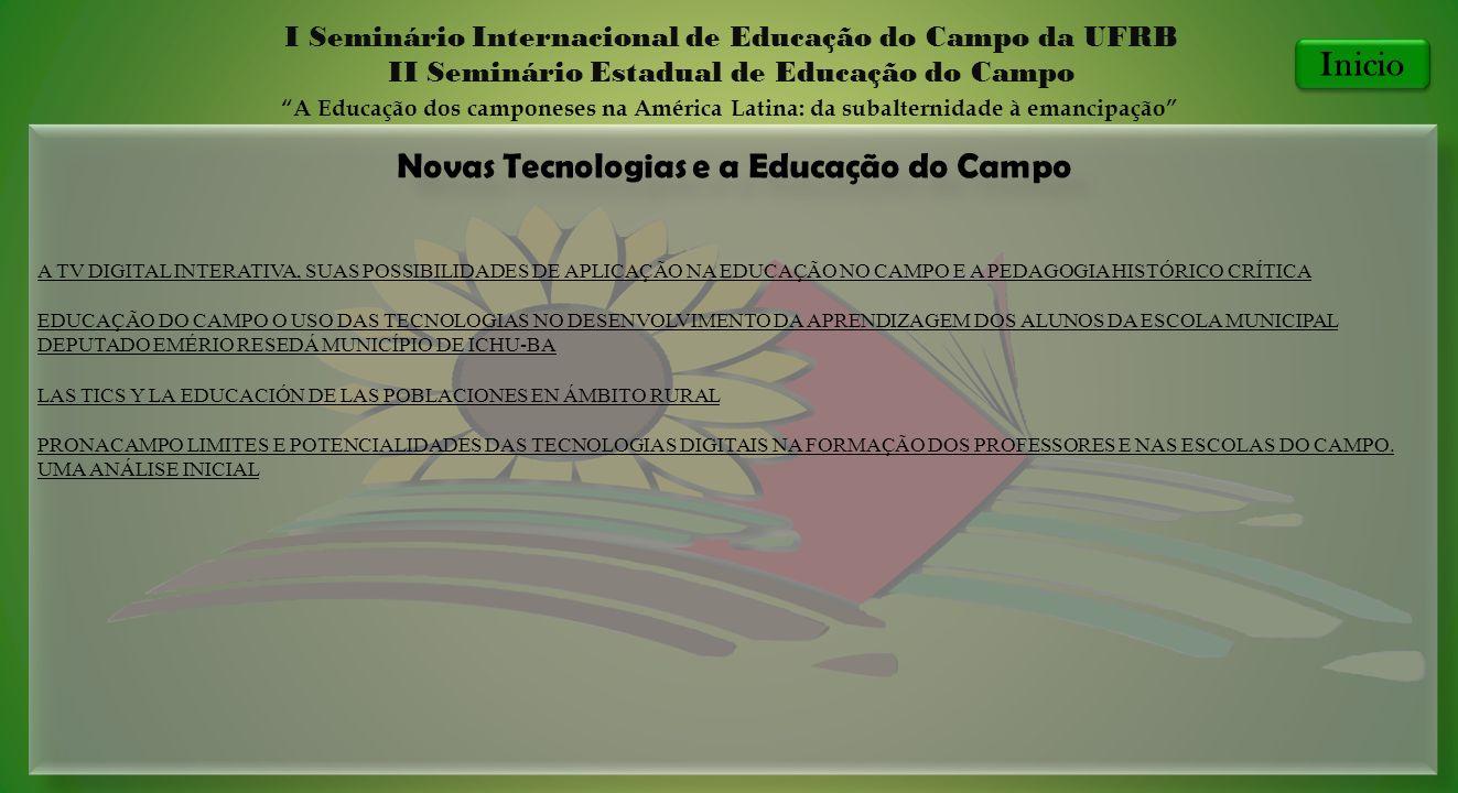 Novas Tecnologias e a Educação do Campo I Seminário Internacional de Educação do Campo da UFRB II Seminário Estadual de Educação do Campo A Educação d