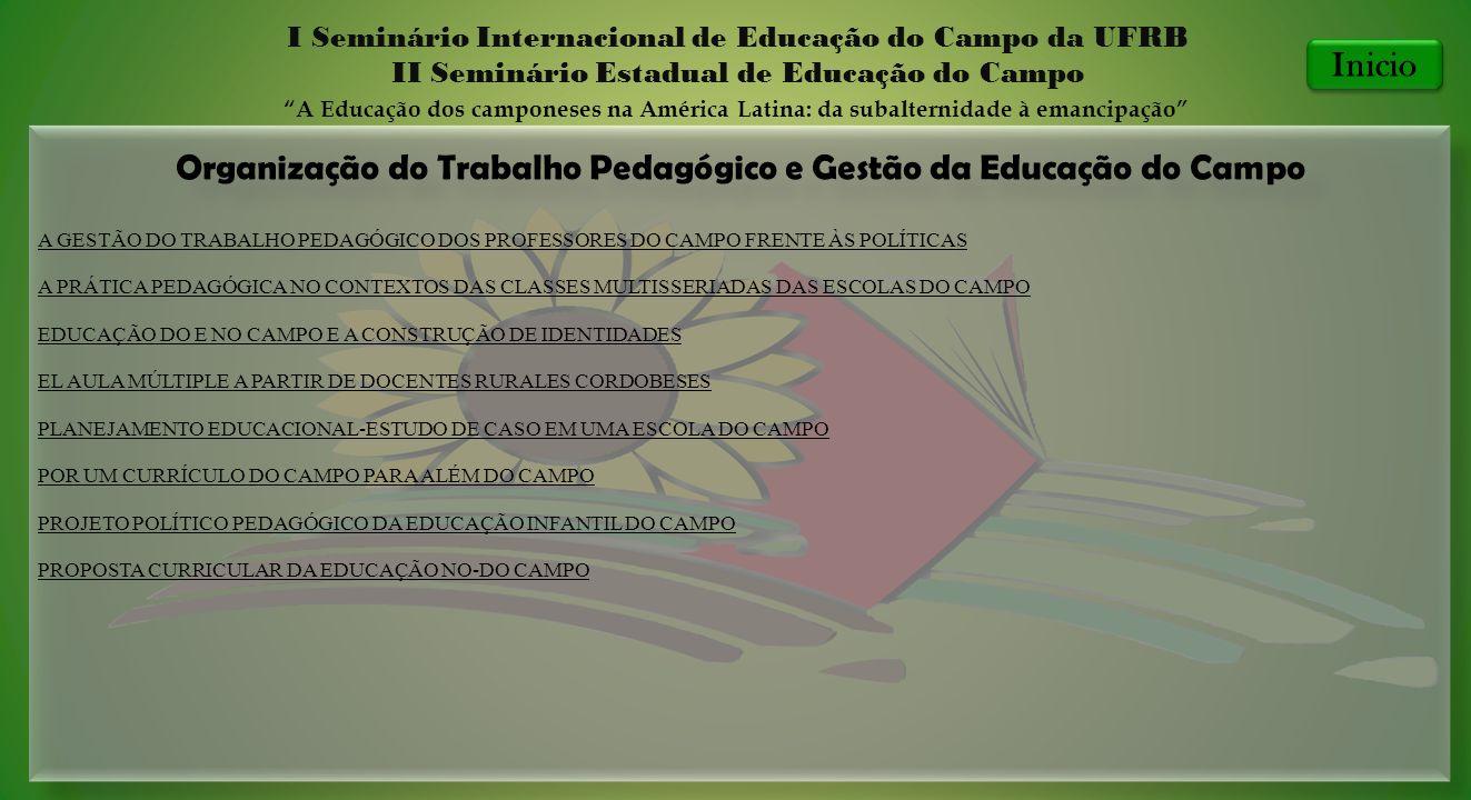 Organização do Trabalho Pedagógico e Gestão da Educação do Campo I Seminário Internacional de Educação do Campo da UFRB II Seminário Estadual de Educa