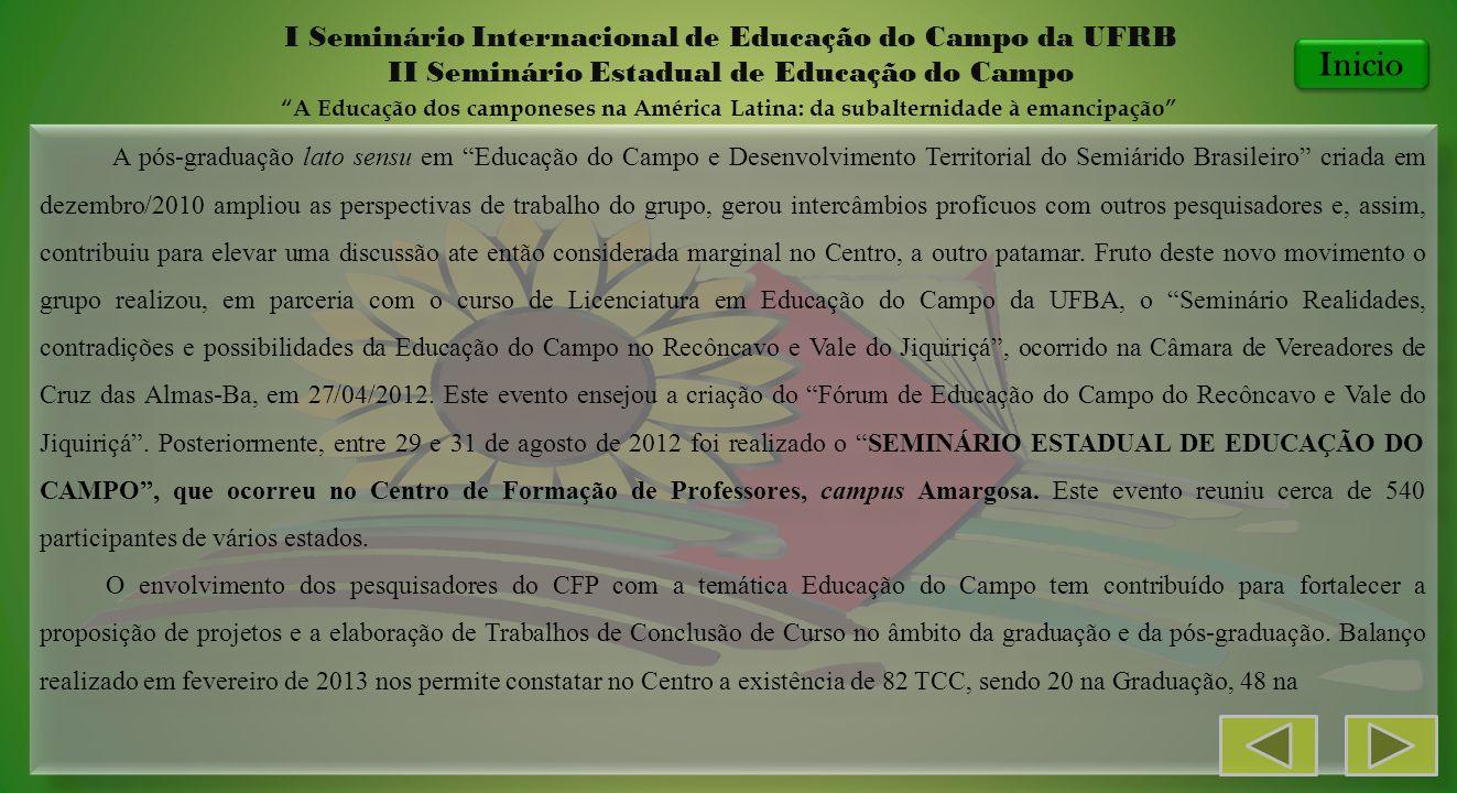 A pós-graduação lato sensu em Educação do Campo e Desenvolvimento Territorial do Semiárido Brasileiro criada em dezembro/2010 ampliou as perspectivas