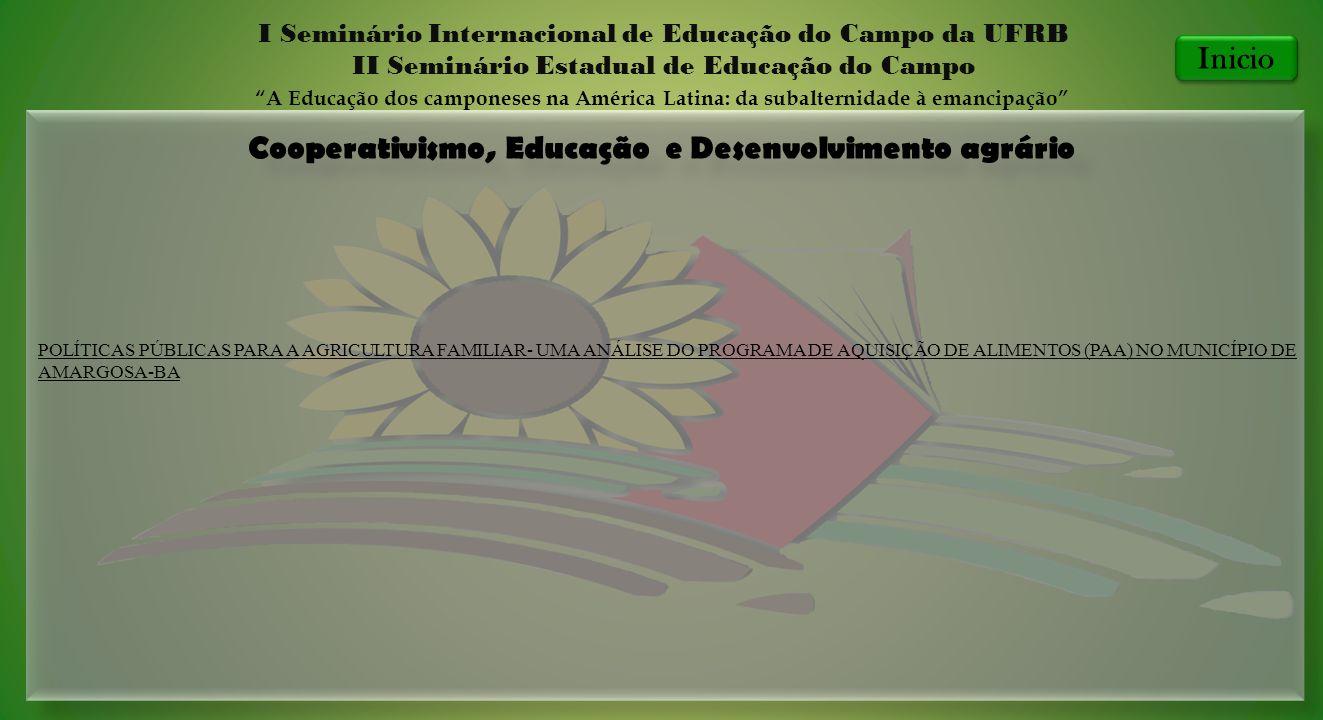 Cooperativismo, Educação e Desenvolvimento agrário I Seminário Internacional de Educação do Campo da UFRB II Seminário Estadual de Educação do Campo A