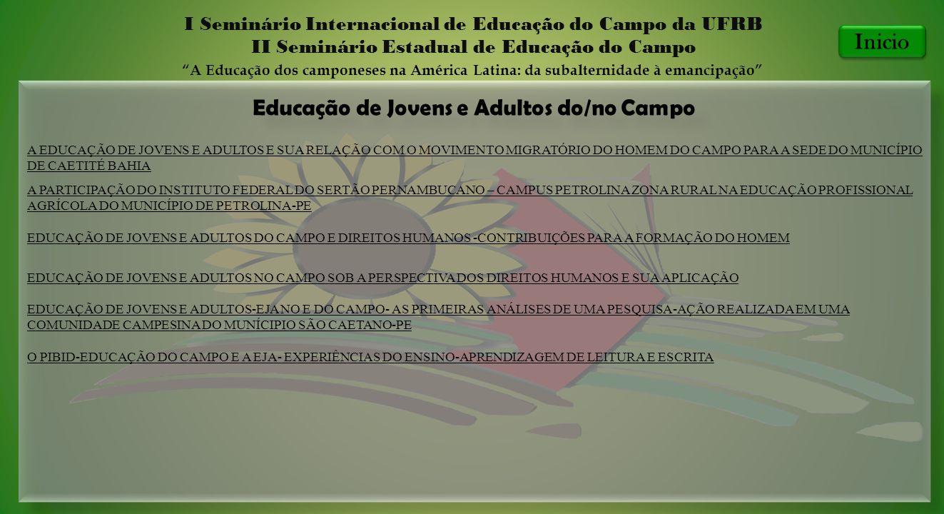 Educação de Jovens e Adultos do/no Campo I Seminário Internacional de Educação do Campo da UFRB II Seminário Estadual de Educação do Campo A Educação