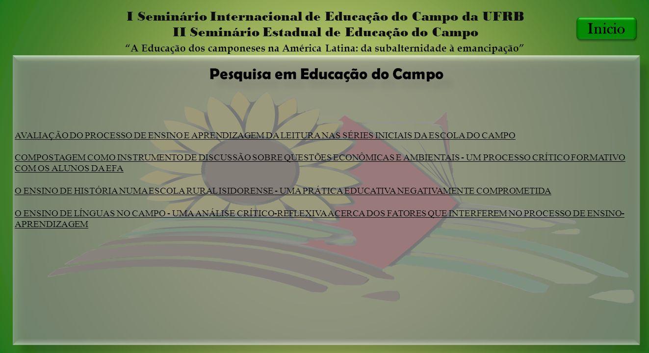 Pesquisa em Educação do Campo I Seminário Internacional de Educação do Campo da UFRB II Seminário Estadual de Educação do Campo A Educação dos campone