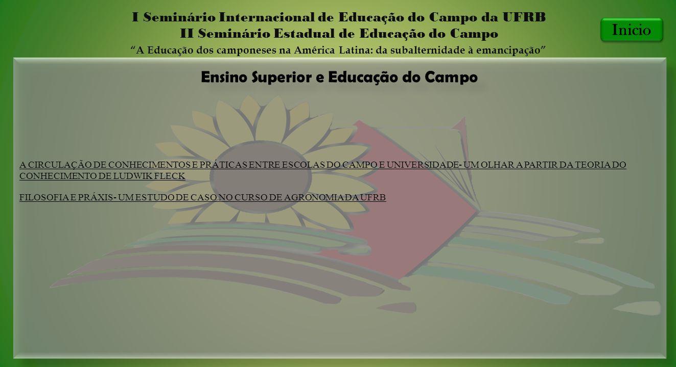 Ensino Superior e Educação do Campo I Seminário Internacional de Educação do Campo da UFRB II Seminário Estadual de Educação do Campo A Educação dos c