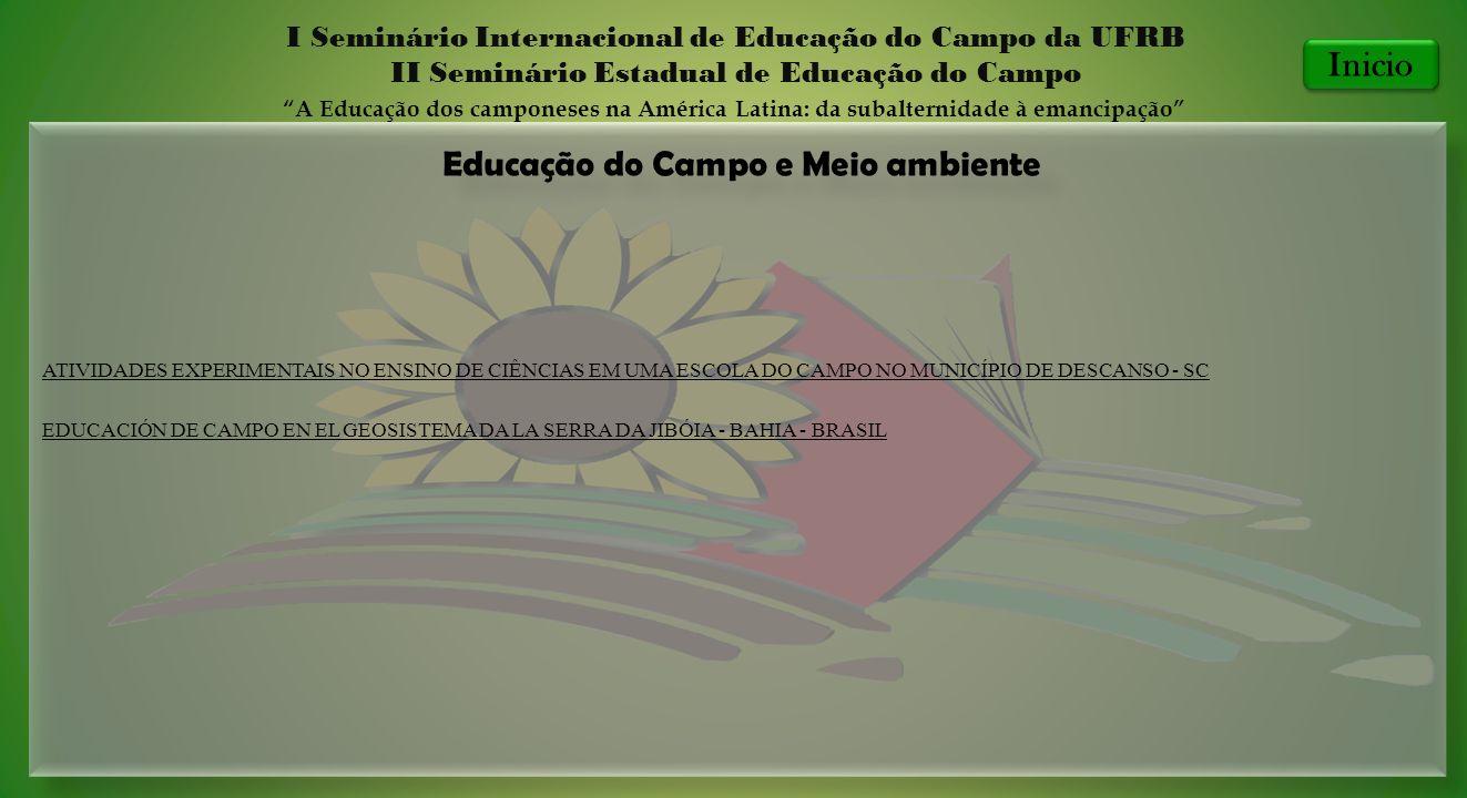 Educação do Campo e Meio ambiente I Seminário Internacional de Educação do Campo da UFRB II Seminário Estadual de Educação do Campo A Educação dos cam