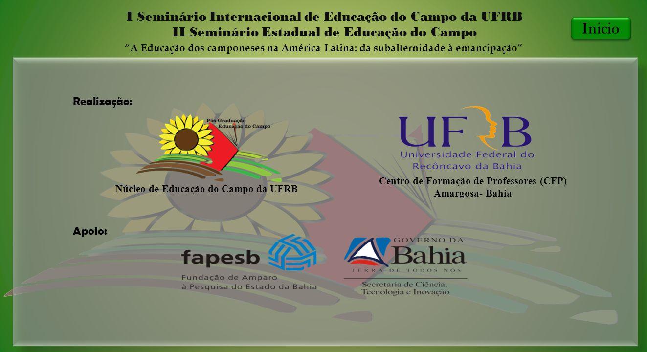 Realização: Apoio: Núcleo de Educação do Campo da UFRB Centro de Formação de Professores (CFP) Amargosa- Bahia I Seminário Internacional de Educação d