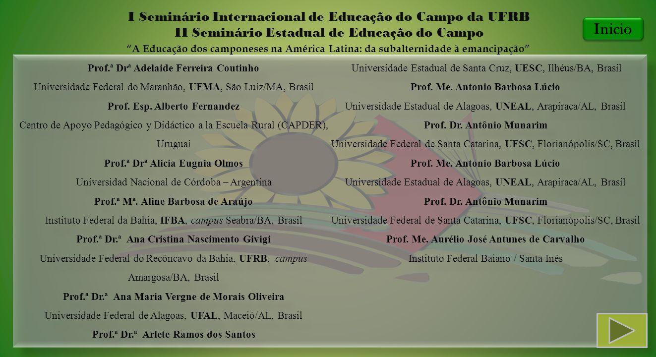 Prof.ª Drª Adelaide Ferreira Coutinho Universidade Federal do Maranhão, UFMA, São Luiz/MA, Brasil Prof. Esp. Alberto Fernandez Centro de Apoyo Pedagóg