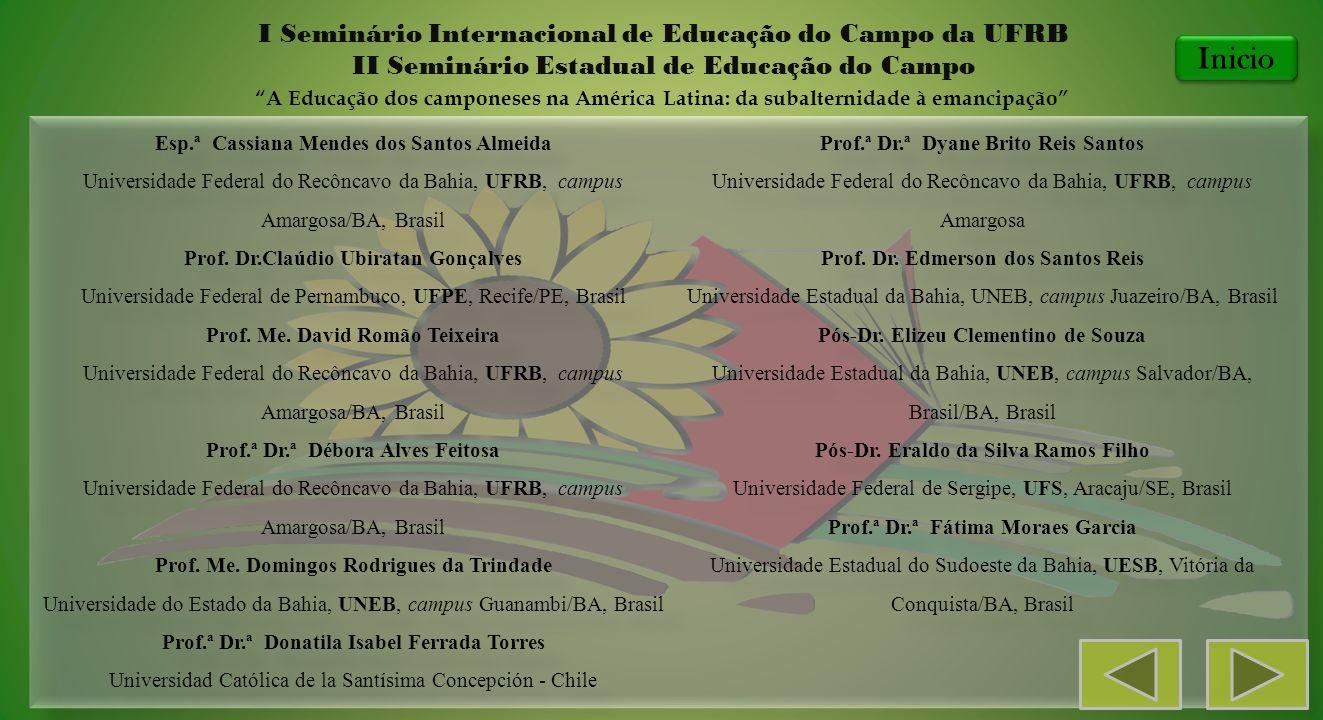 Esp.ª Cassiana Mendes dos Santos Almeida Universidade Federal do Recôncavo da Bahia, UFRB, campus Amargosa/BA, Brasil Prof. Dr.Claúdio Ubiratan Gonçal