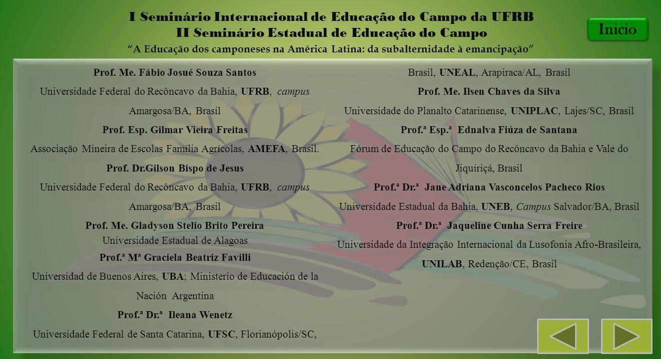 Prof. Me. Fábio Josué Souza Santos Universidade Federal do Recôncavo da Bahia, UFRB, campus Amargosa/BA, Brasil Prof. Esp. Gilmar Vieira Freitas Assoc