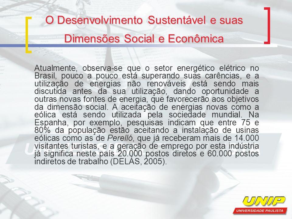 O Desenvolvimento Sustentável e suas Dimensões Social e Econômica Atualmente, observa-se que o setor energético elétrico no Brasil, pouco a pouco está