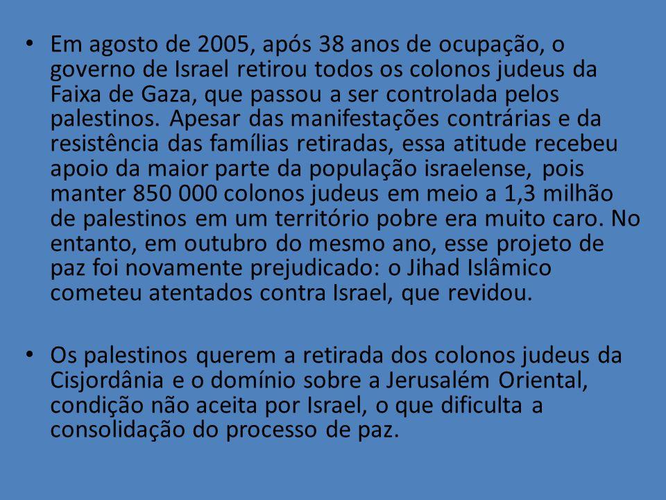Em agosto de 2005, após 38 anos de ocupação, o governo de Israel retirou todos os colonos judeus da Faixa de Gaza, que passou a ser controlada pelos p