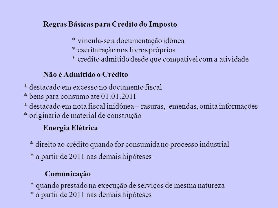 * destacado em nota fiscal inidônea – rasuras, emendas, omita informações * originário de material de construção Regras Básicas para Credito do Impost