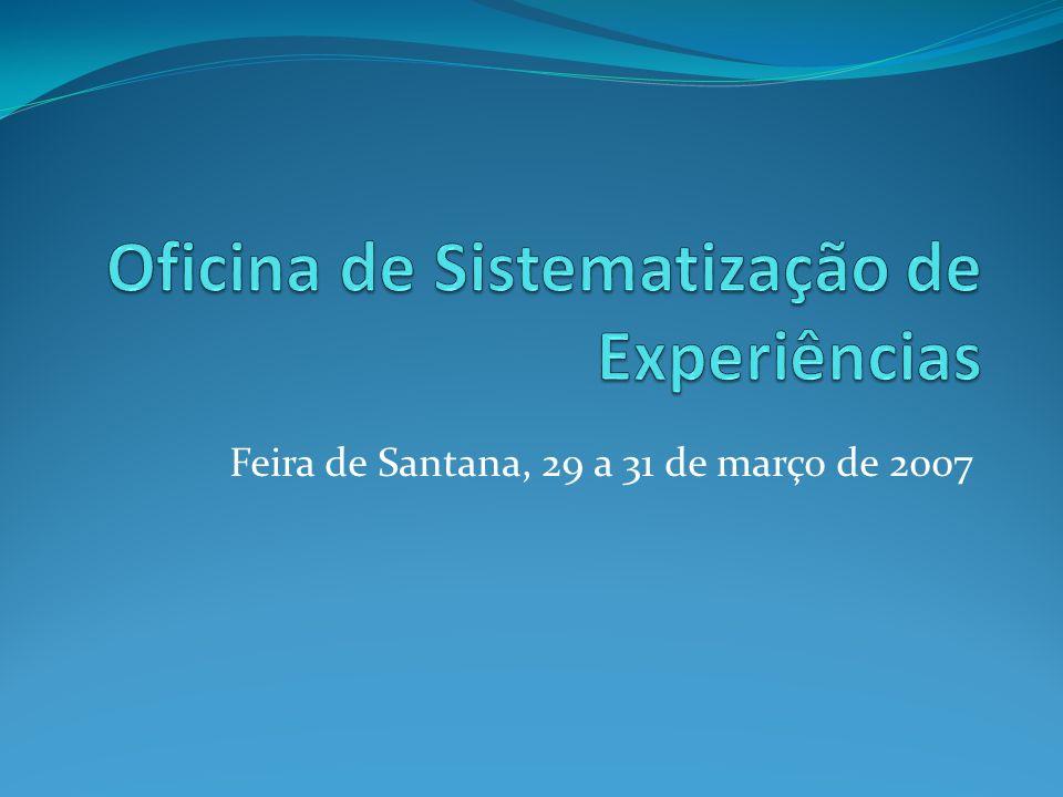 Feira de Santana, 29 a 31 de março de 2007