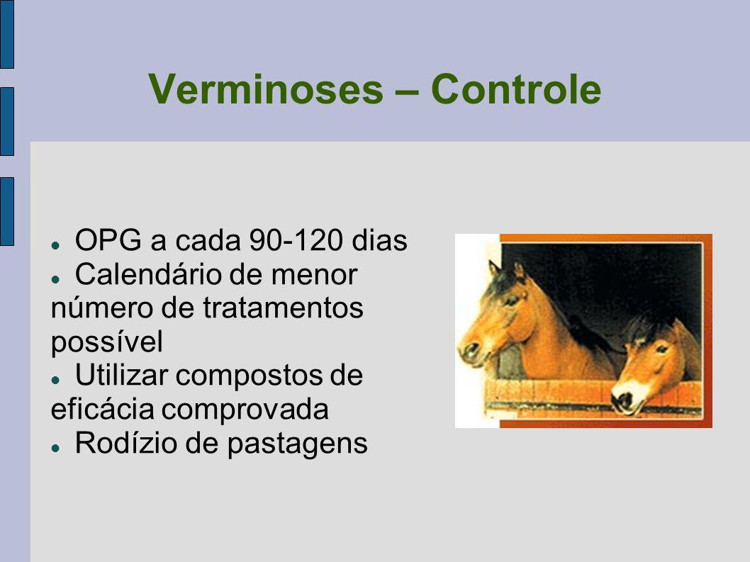 Verminoses – Controle OPG a cada 90-120 dias Calendário de menor número de tratamentos possível Utilizar compostos de eficácia comprovada Rodízio de p
