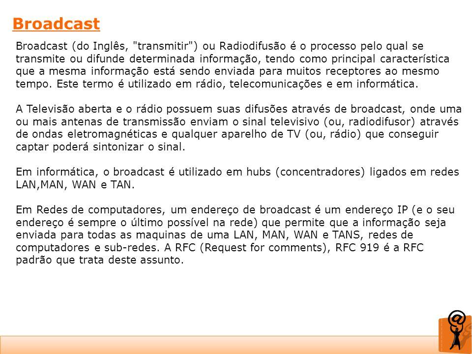 Broadcast Broadcast (do Inglês,